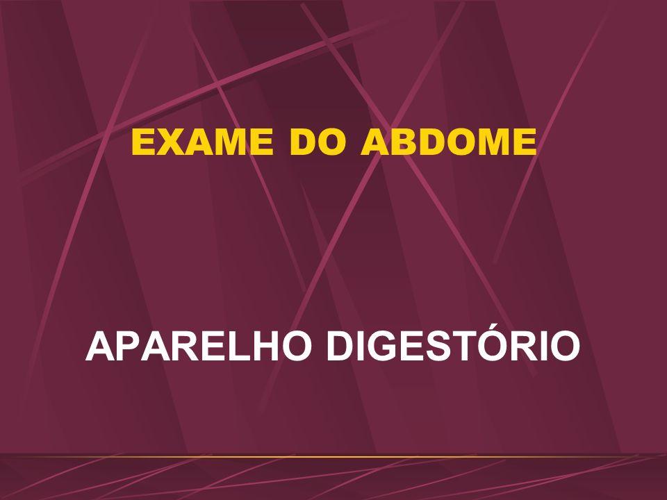 EXAME DO ABDOME APARELHO DIGESTÓRIO