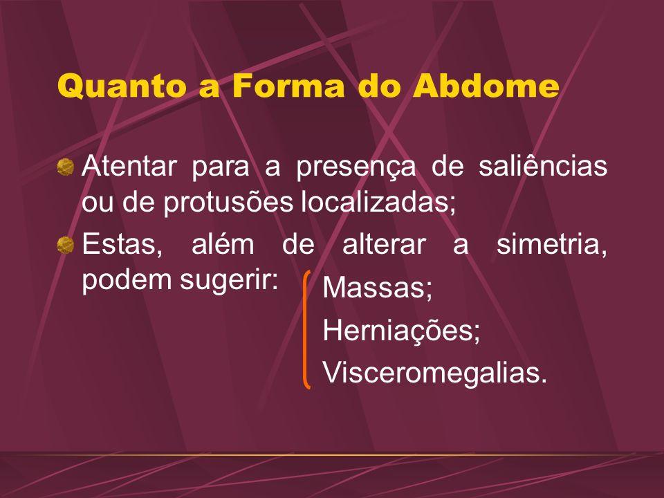 Quanto a Forma do Abdome