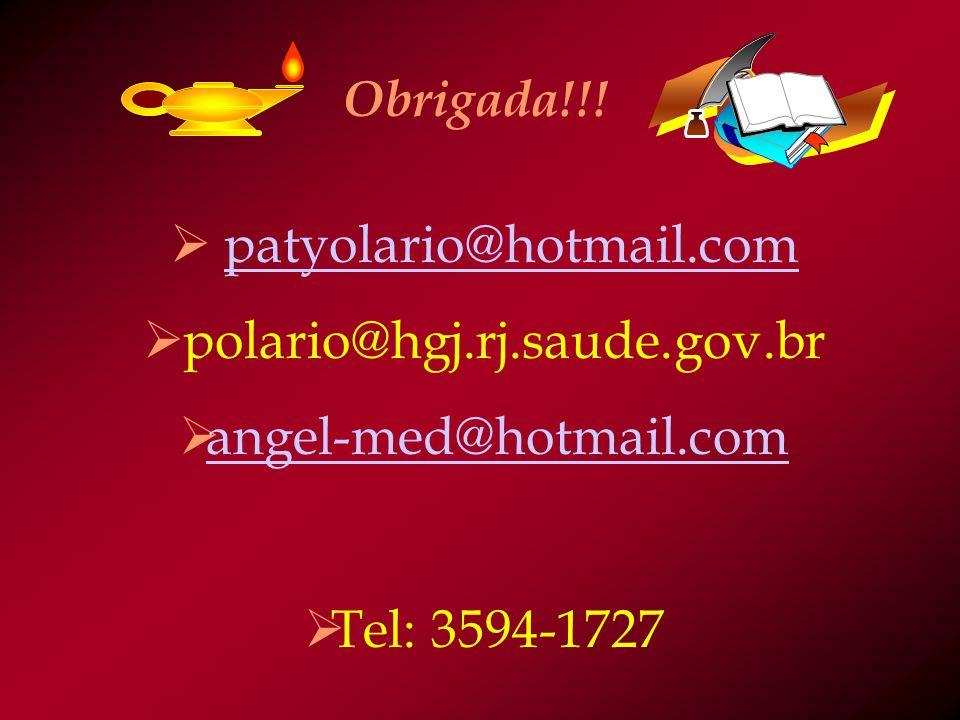 patyolario@hotmail.com polario@hgj.rj.saude.gov.br