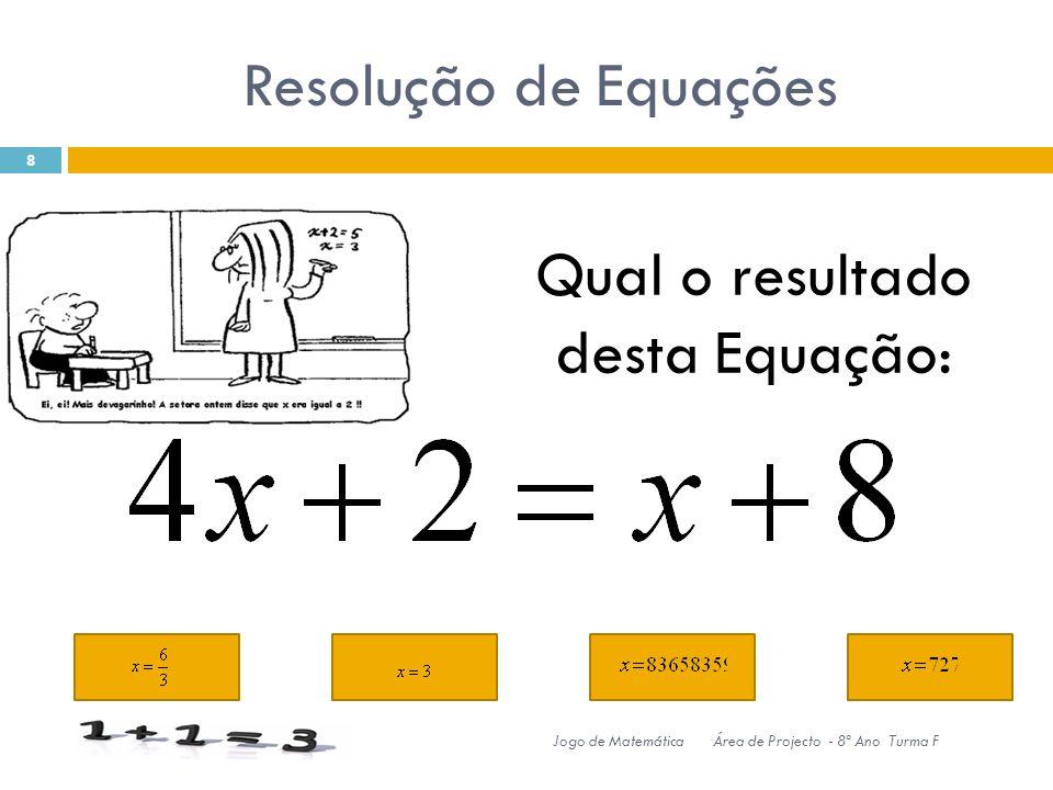 Qual o resultado desta Equação: