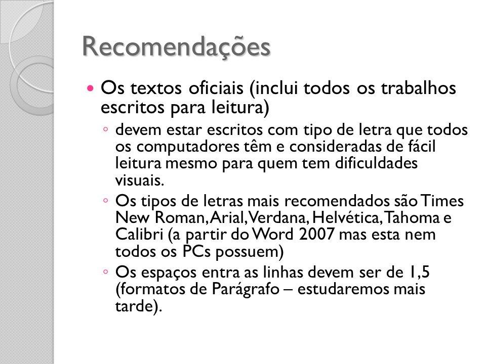 Recomendações Os textos oficiais (inclui todos os trabalhos escritos para leitura)