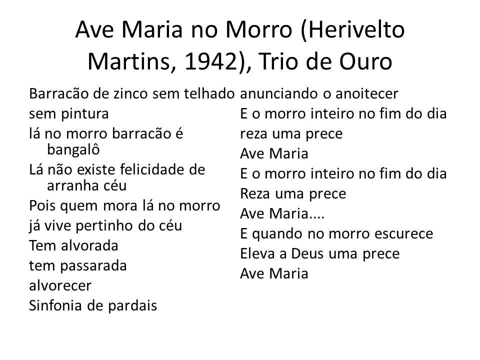 Ave Maria no Morro (Herivelto Martins, 1942), Trio de Ouro