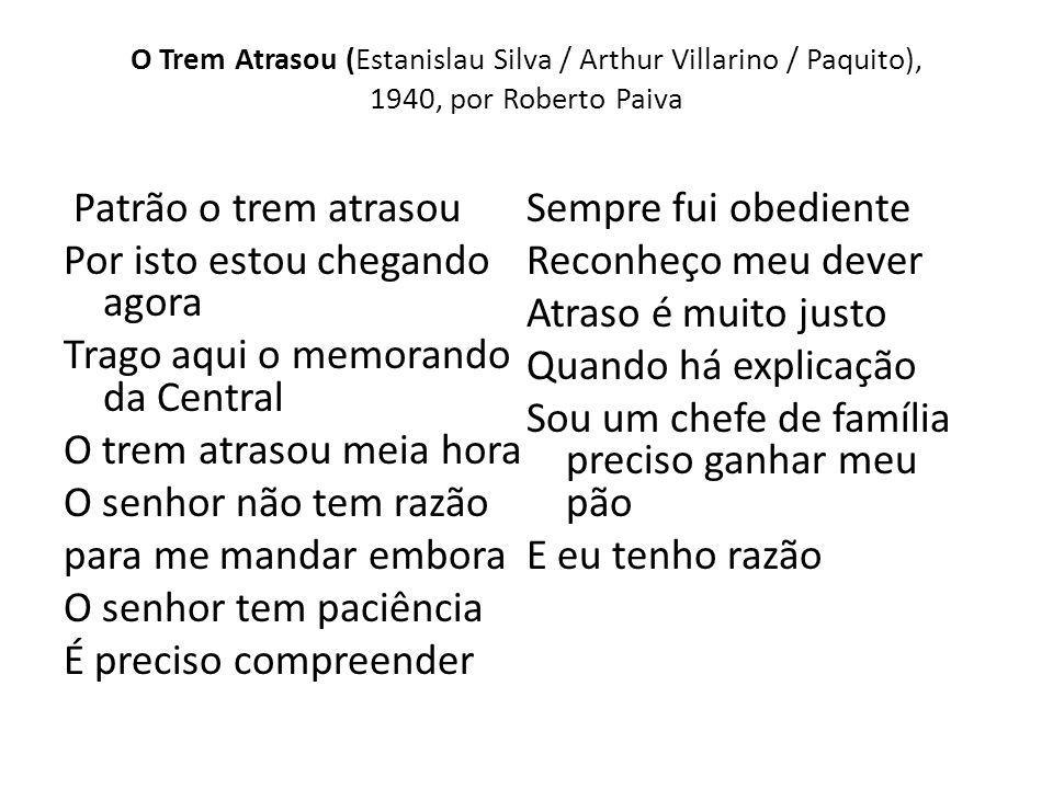 O Trem Atrasou (Estanislau Silva / Arthur Villarino / Paquito), 1940, por Roberto Paiva