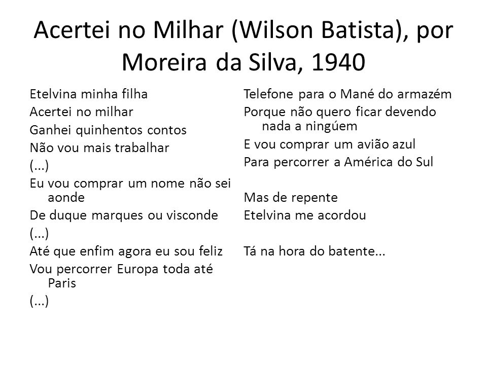 Acertei no Milhar (Wilson Batista), por Moreira da Silva, 1940