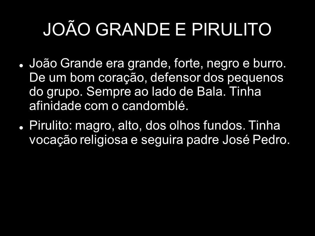 JOÃO GRANDE E PIRULITO