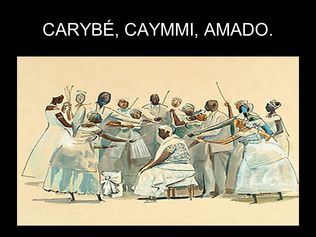 CARYBÉ, CAYMMI, AMADO.