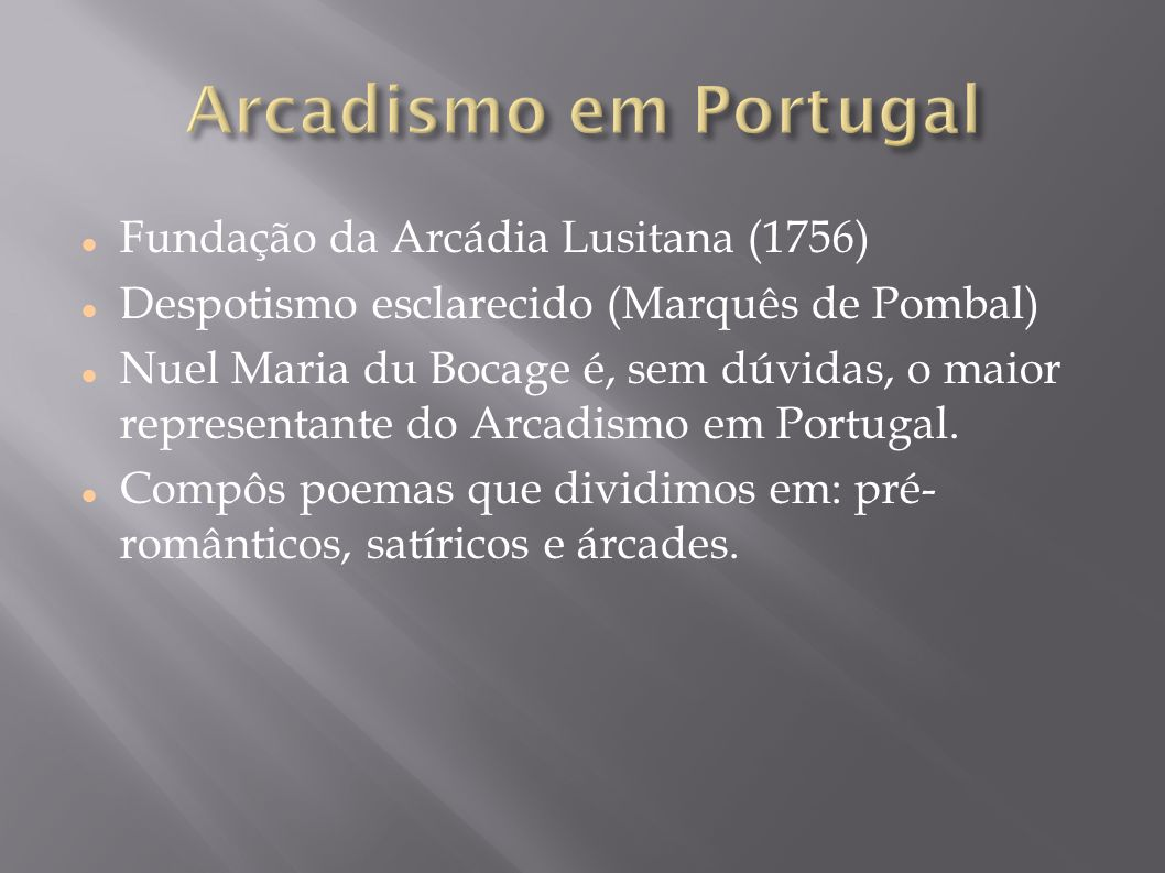 Arcadismo em Portugal Fundação da Arcádia Lusitana (1756)