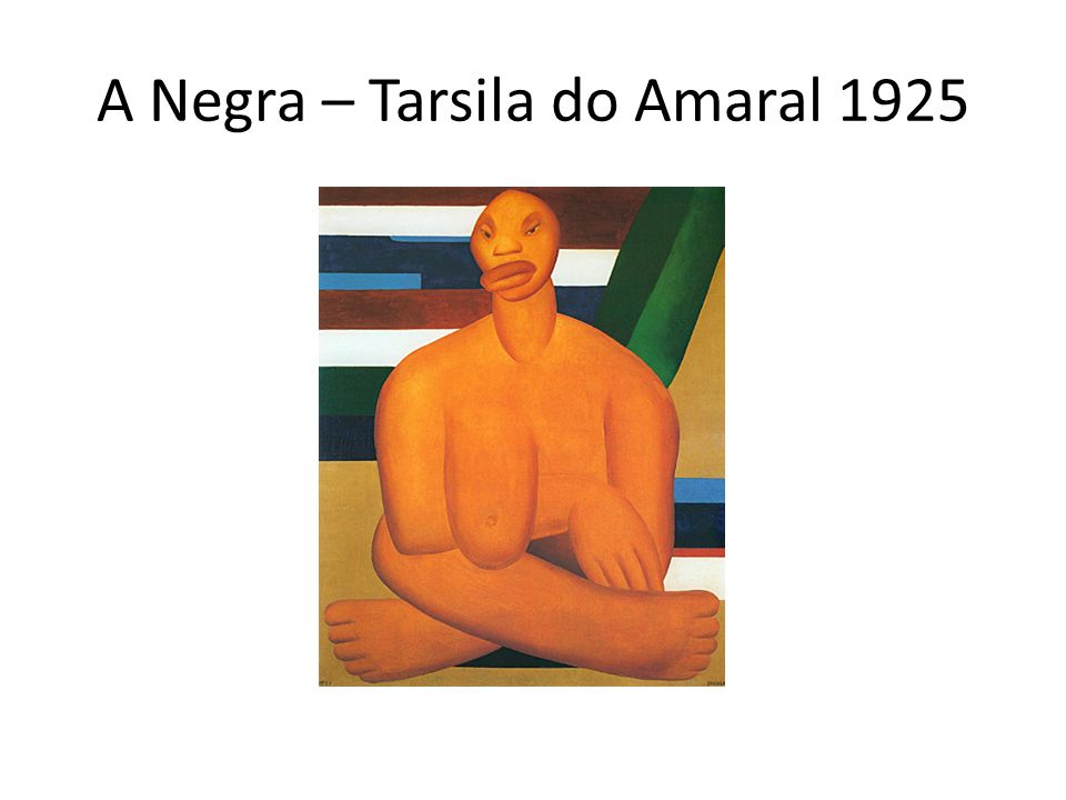 A Negra – Tarsila do Amaral 1925