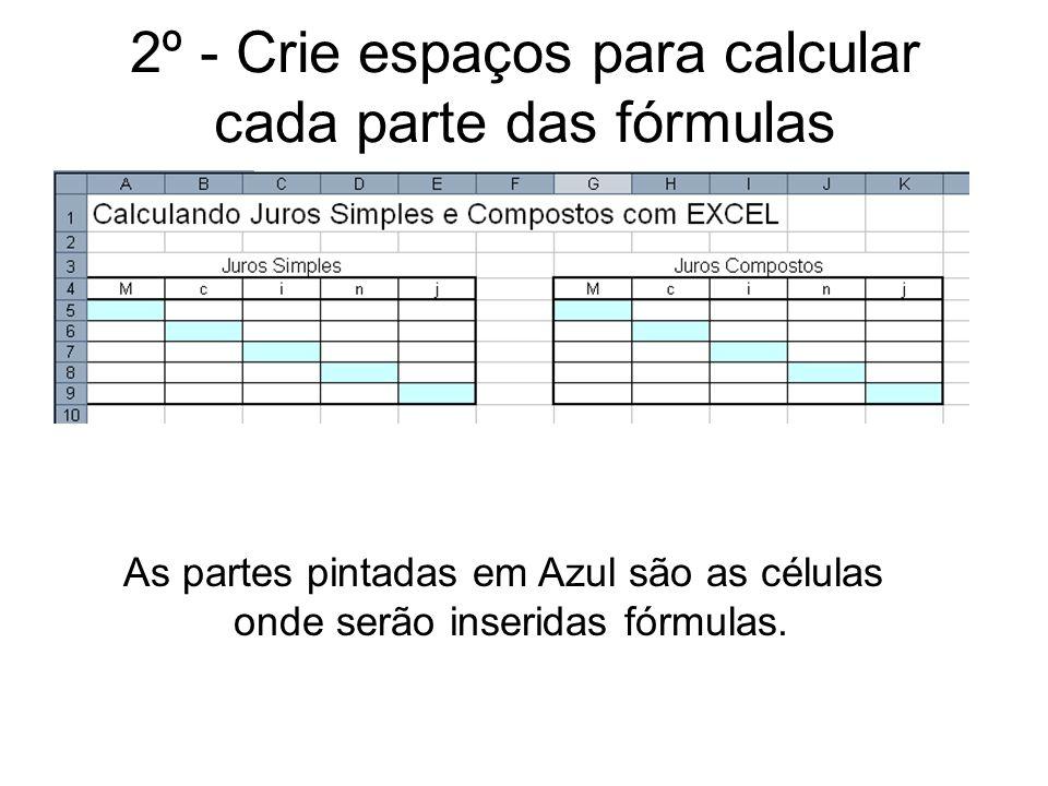 2º - Crie espaços para calcular cada parte das fórmulas