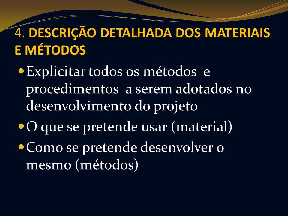 4. DESCRIÇÃO DETALHADA DOS MATERIAIS E MÉTODOS