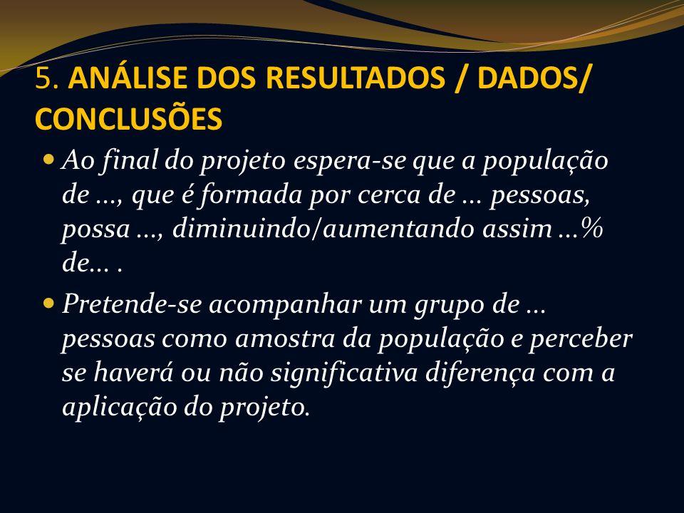 5. ANÁLISE DOS RESULTADOS / DADOS/ CONCLUSÕES