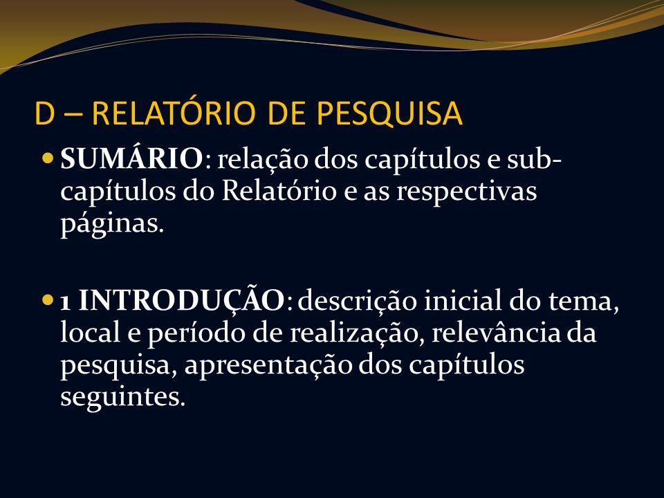 D – RELATÓRIO DE PESQUISA