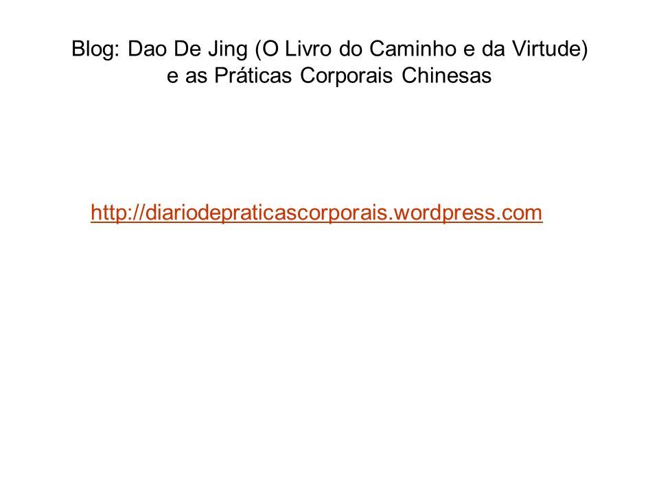 Blog: Dao De Jing (O Livro do Caminho e da Virtude) e as Práticas Corporais Chinesas