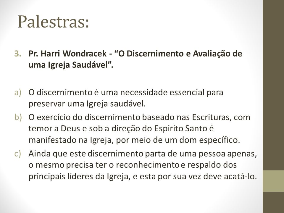 Palestras: Pr. Harri Wondracek - O Discernimento e Avaliação de uma Igreja Saudável .