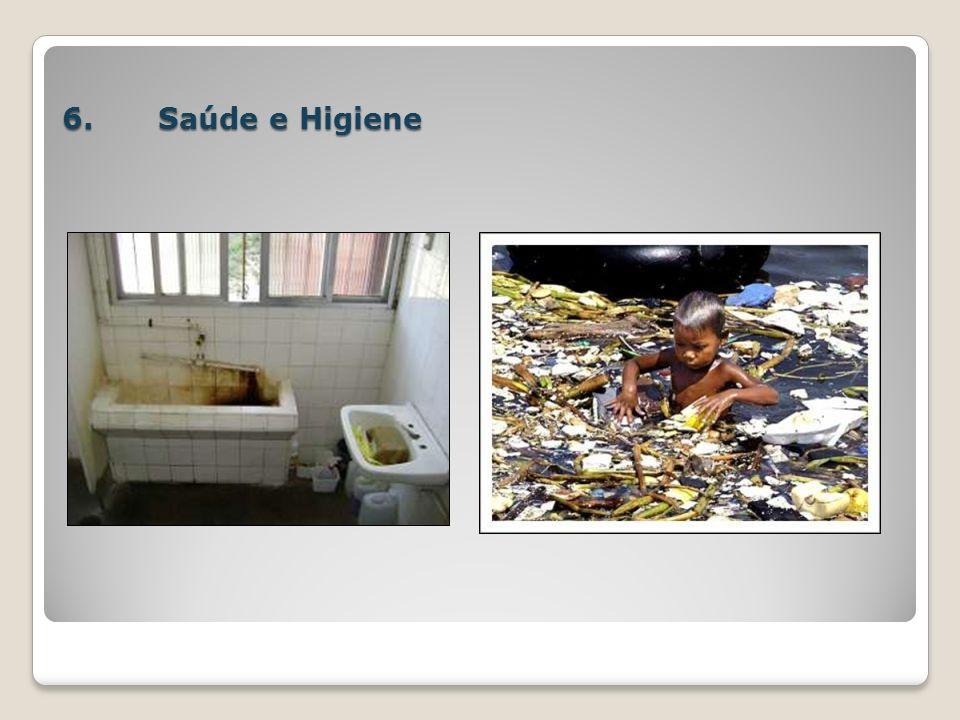 6. Saúde e Higiene