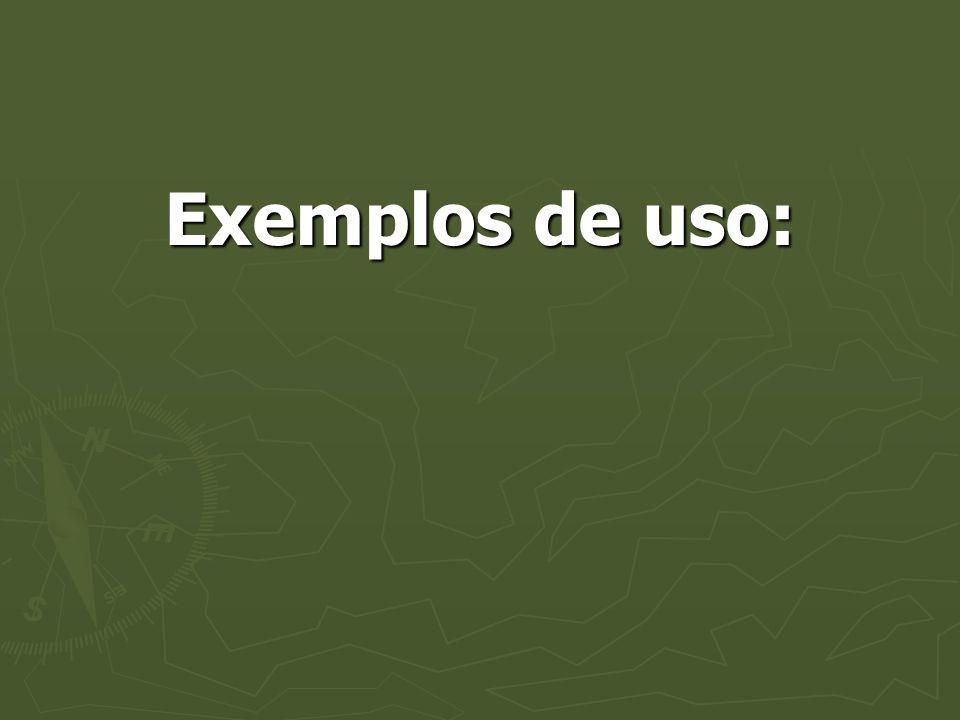 Exemplos de uso: