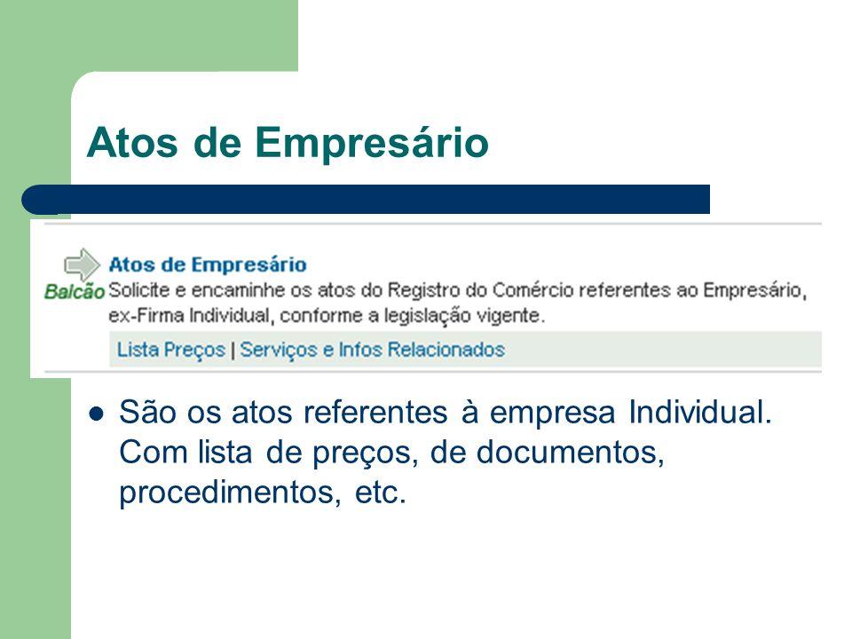 Atos de Empresário São os atos referentes à empresa Individual.