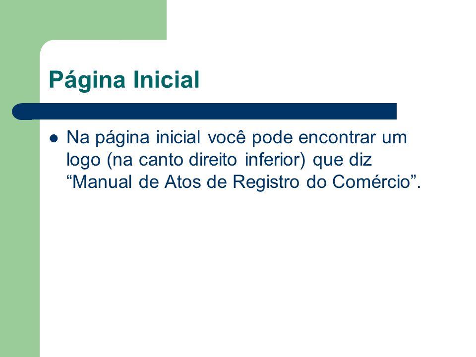 Página Inicial Na página inicial você pode encontrar um logo (na canto direito inferior) que diz Manual de Atos de Registro do Comércio .