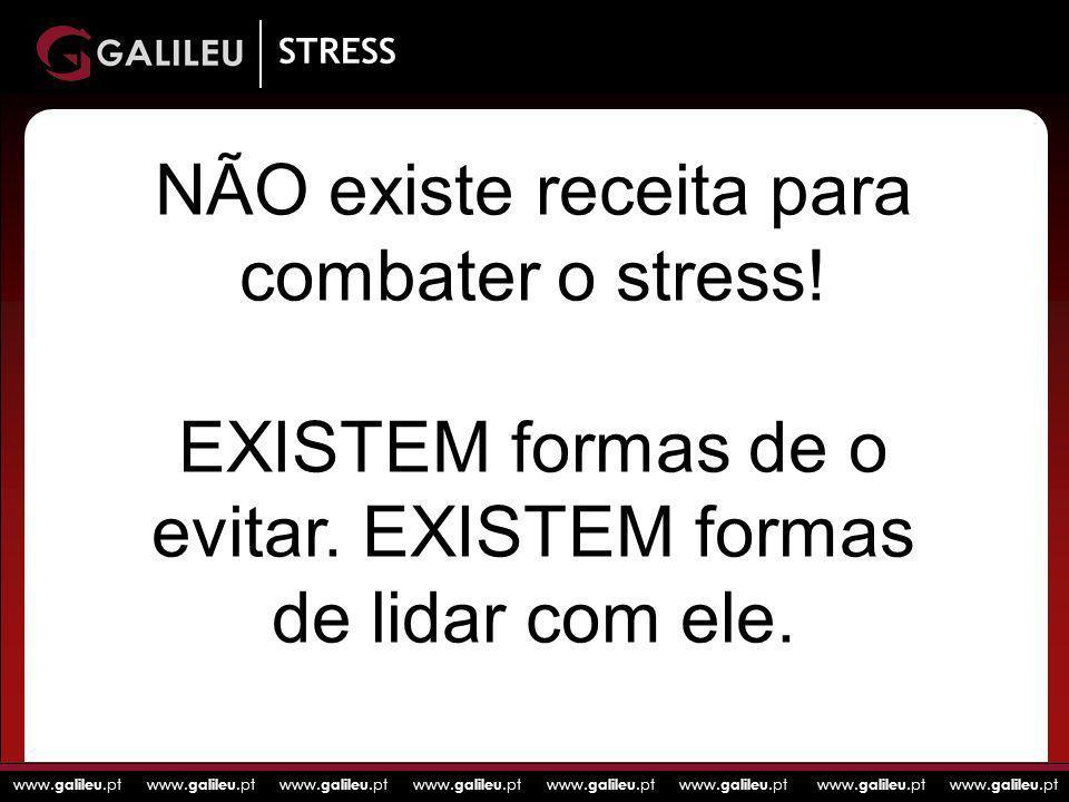 NÃO existe receita para combater o stress!