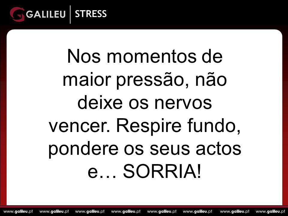 STRESS Nos momentos de maior pressão, não deixe os nervos vencer.