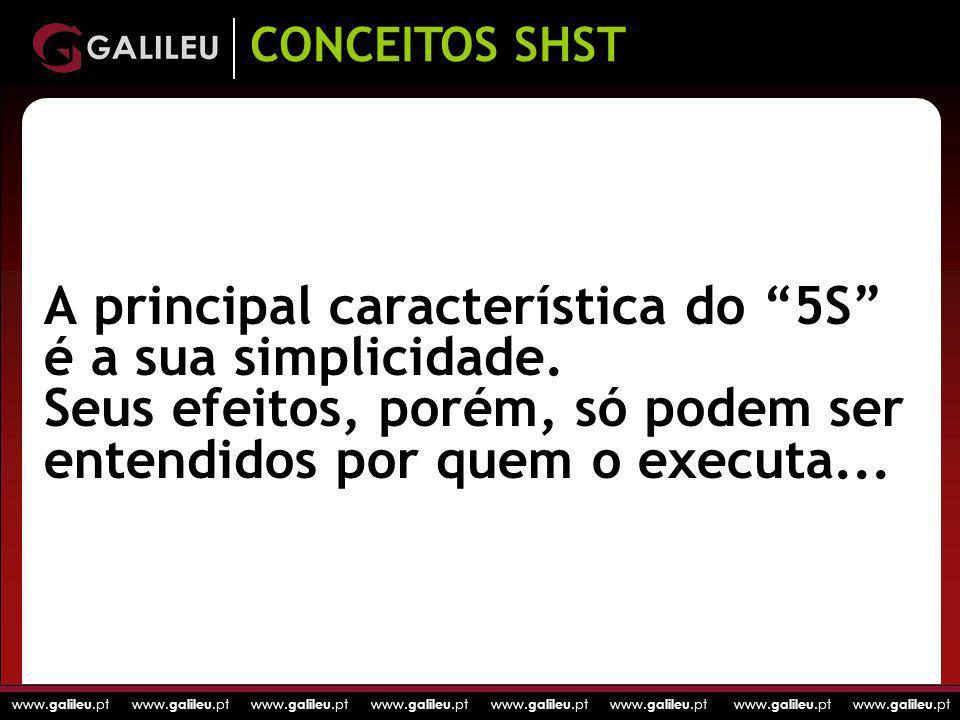 CONCEITOS SHST A principal característica do 5S é a sua simplicidade.