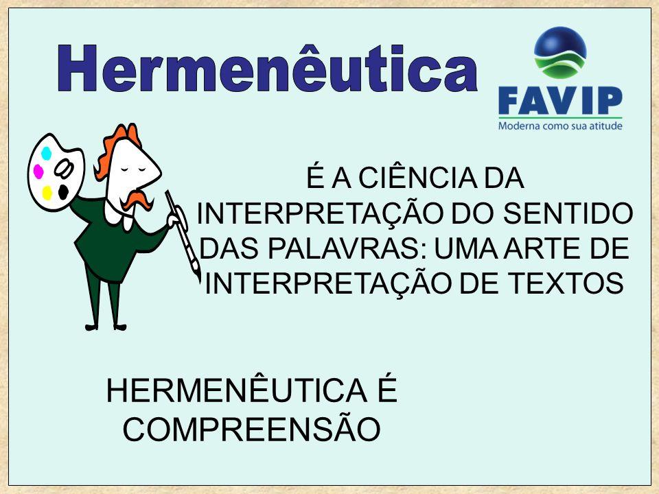 HERMENÊUTICA É COMPREENSÃO