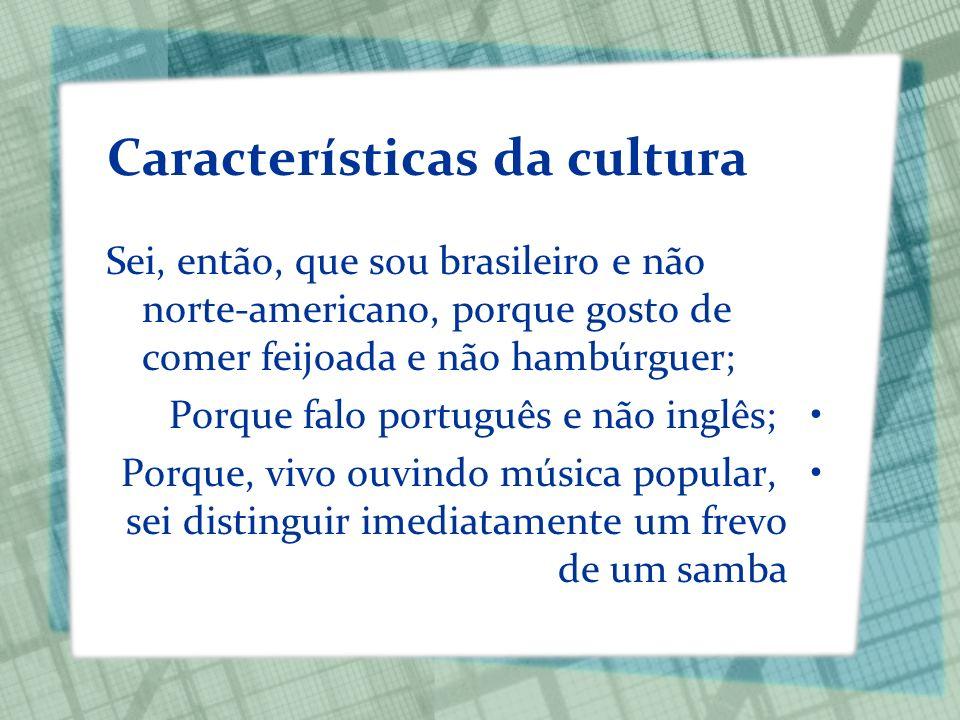Características da cultura