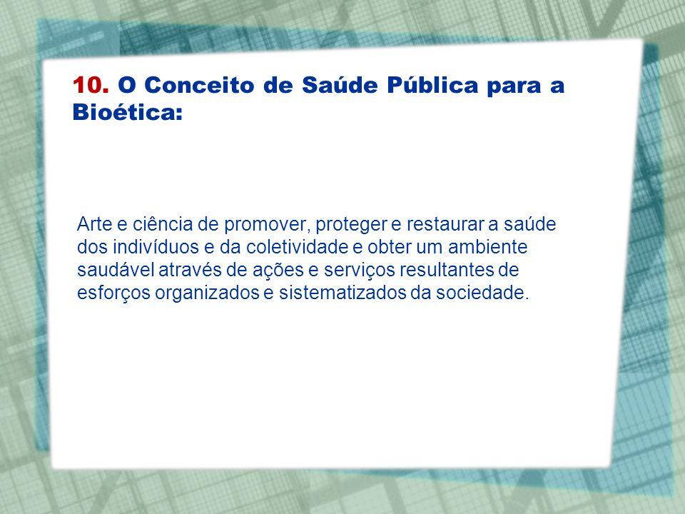 10. O Conceito de Saúde Pública para a Bioética:
