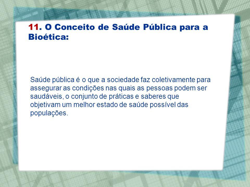11. O Conceito de Saúde Pública para a Bioética: