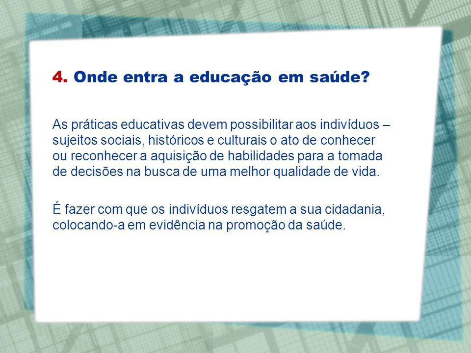 4. Onde entra a educação em saúde