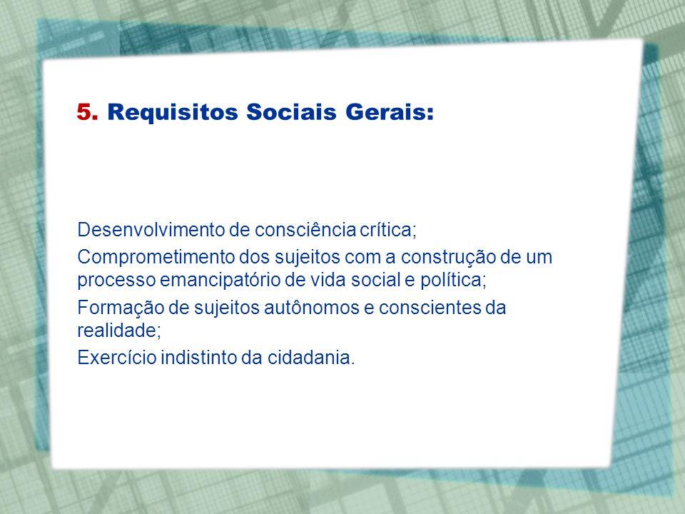 5. Requisitos Sociais Gerais: