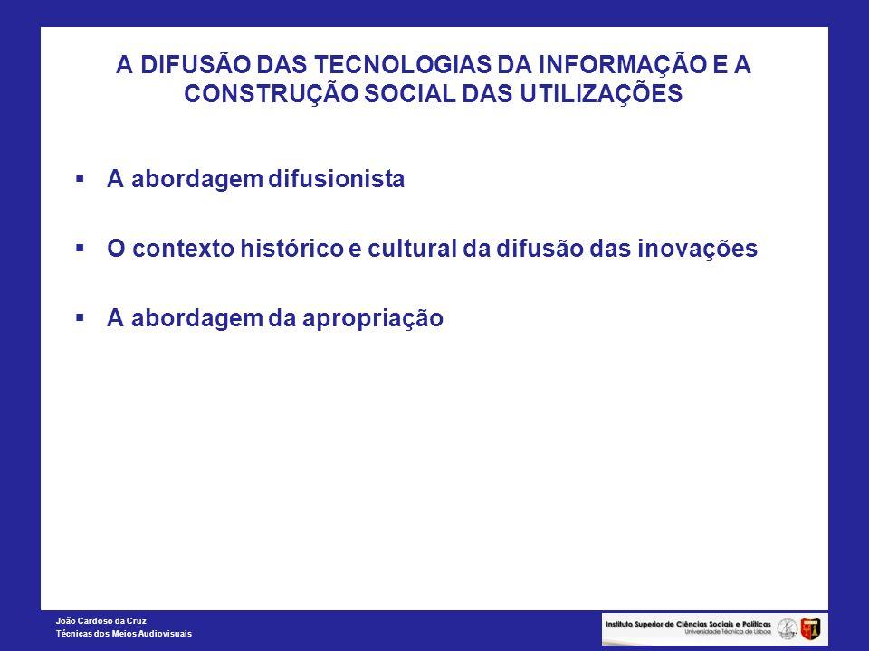 A DIFUSÃO DAS TECNOLOGIAS DA INFORMAÇÃO E A CONSTRUÇÃO SOCIAL DAS UTILIZAÇÕES