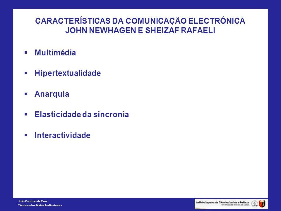 CARACTERÍSTICAS DA COMUNICAÇÃO ELECTRÓNICA JOHN NEWHAGEN E SHEIZAF RAFAELI
