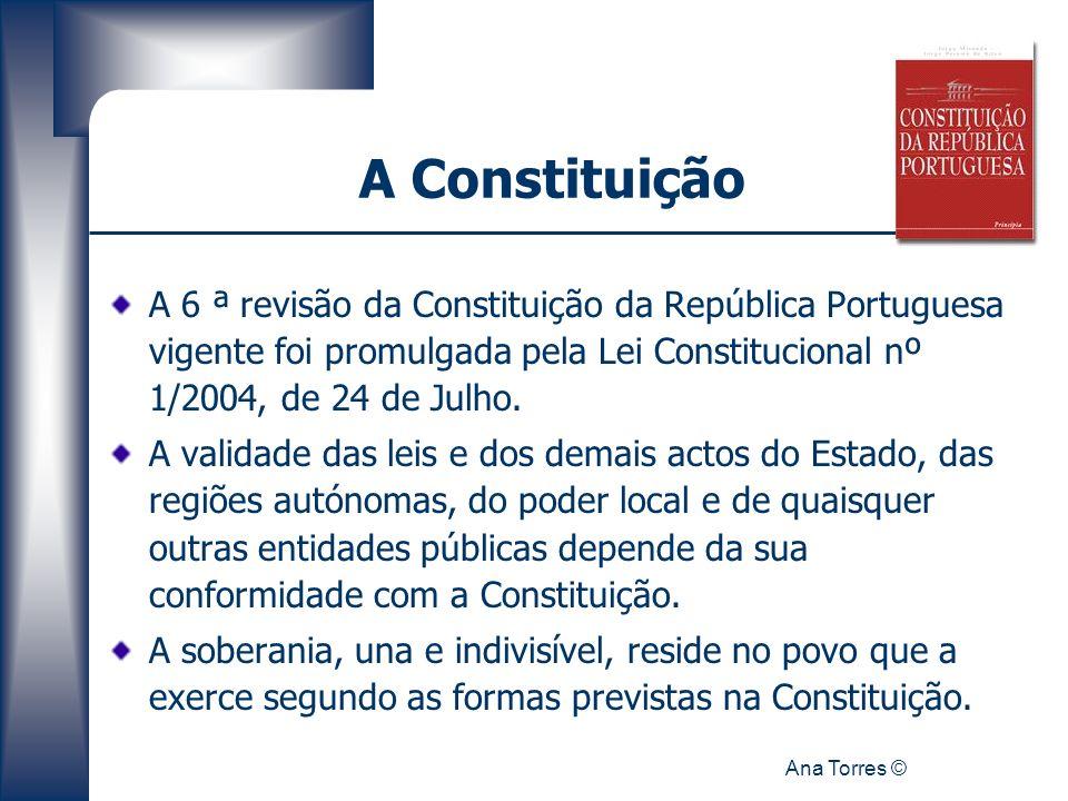 A Constituição A 6 ª revisão da Constituição da República Portuguesa vigente foi promulgada pela Lei Constitucional nº 1/2004, de 24 de Julho.