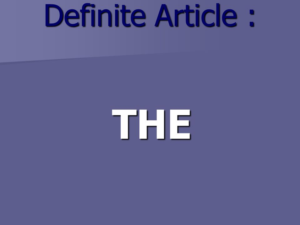 Definite Article : THE
