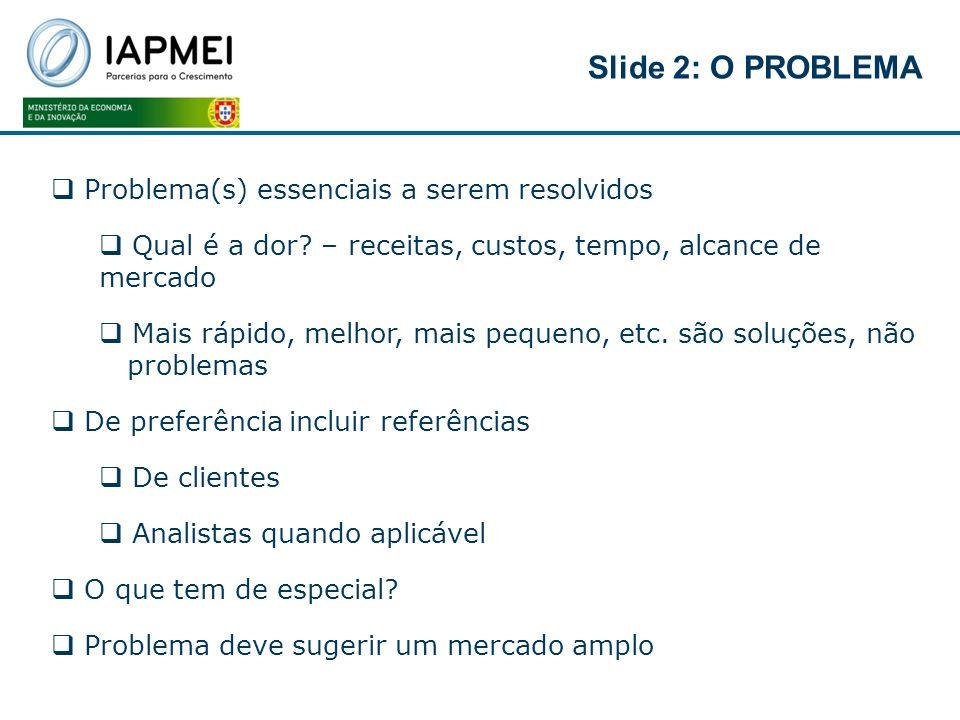 Slide 2: O PROBLEMA Problema(s) essenciais a serem resolvidos