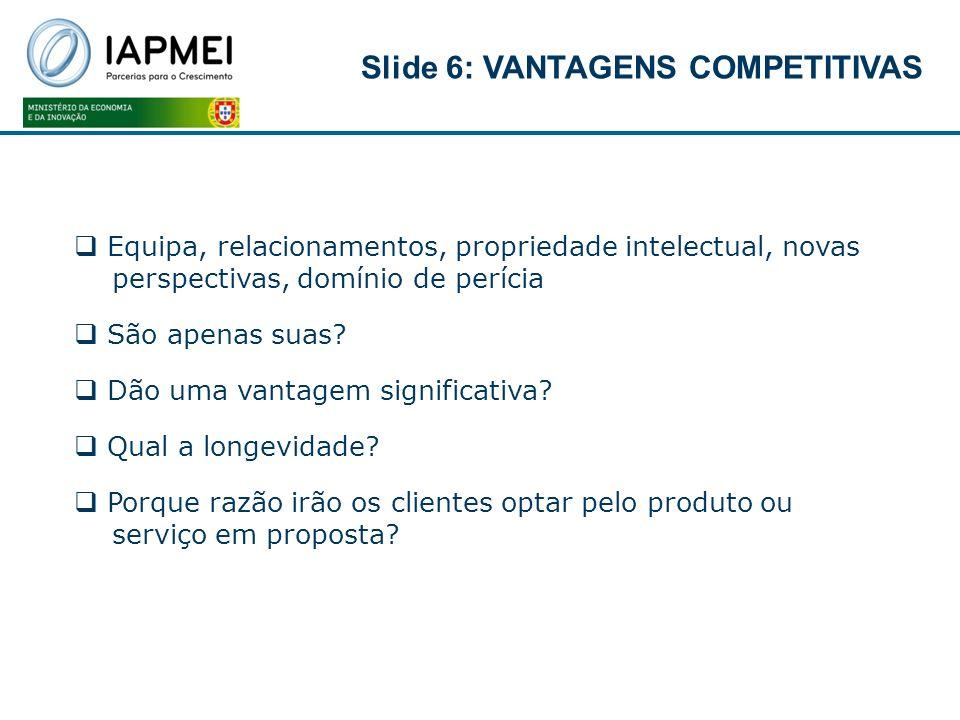 Slide 6: VANTAGENS COMPETITIVAS