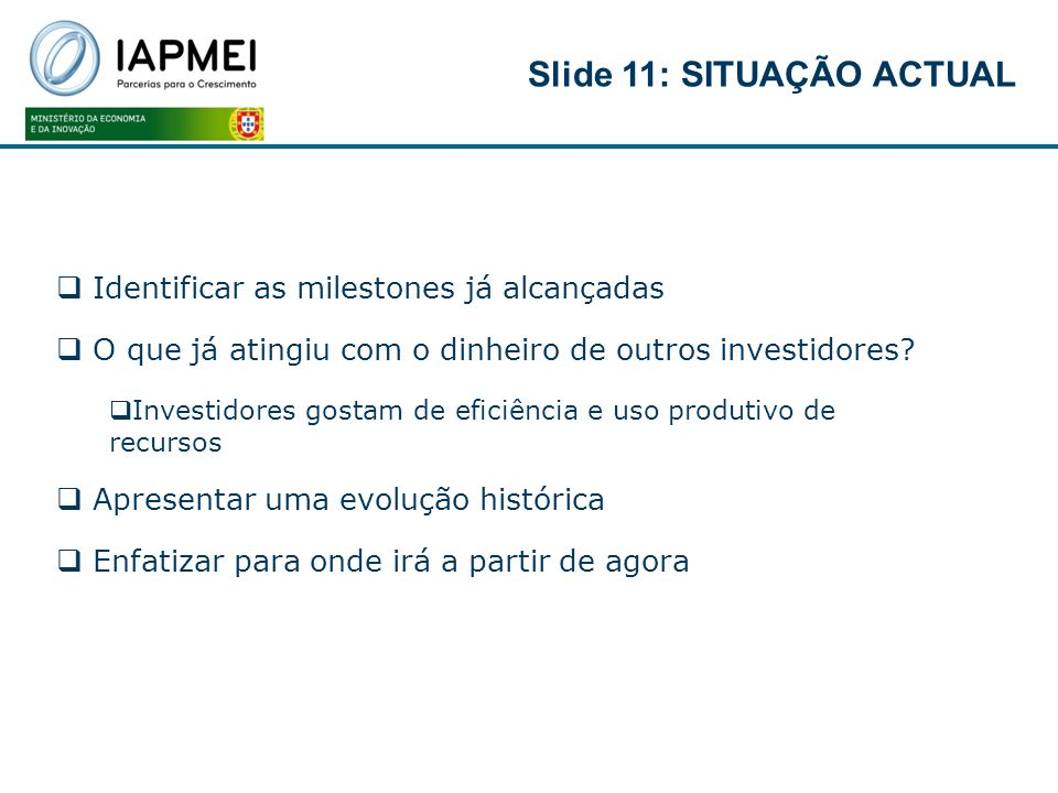 Slide 11: SITUAÇÃO ACTUAL