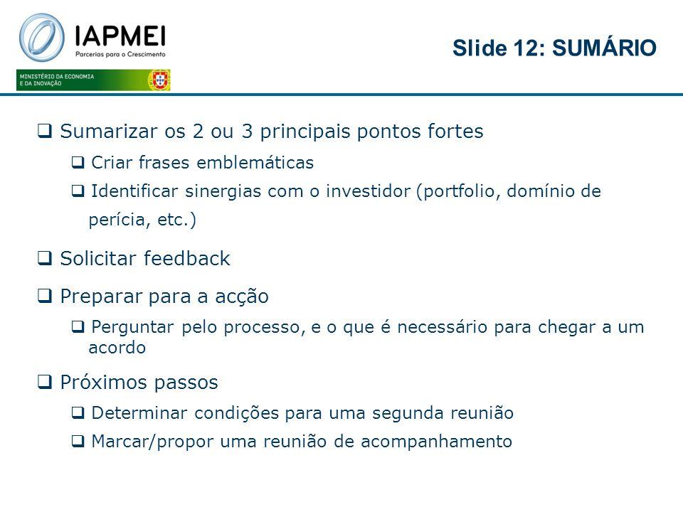 Slide 12: SUMÁRIO Sumarizar os 2 ou 3 principais pontos fortes
