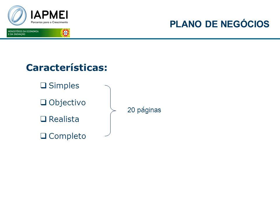 PLANO DE NEGÓCIOS Características: Simples Objectivo Realista Completo