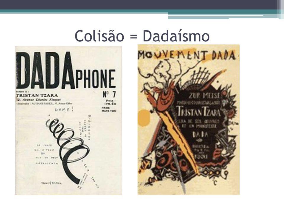 Colisão = Dadaísmo