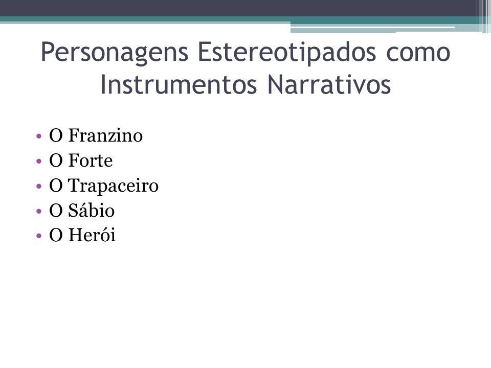 Personagens Estereotipados como Instrumentos Narrativos