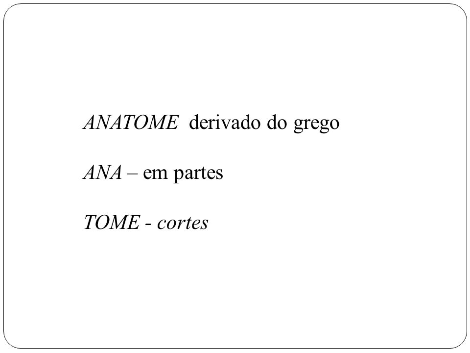 ANATOME derivado do grego