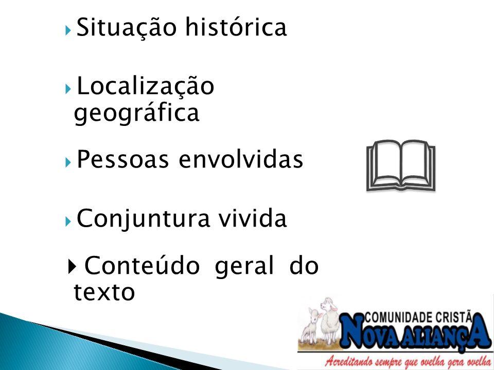  Situação histórica Localização geográfica Pessoas envolvidas