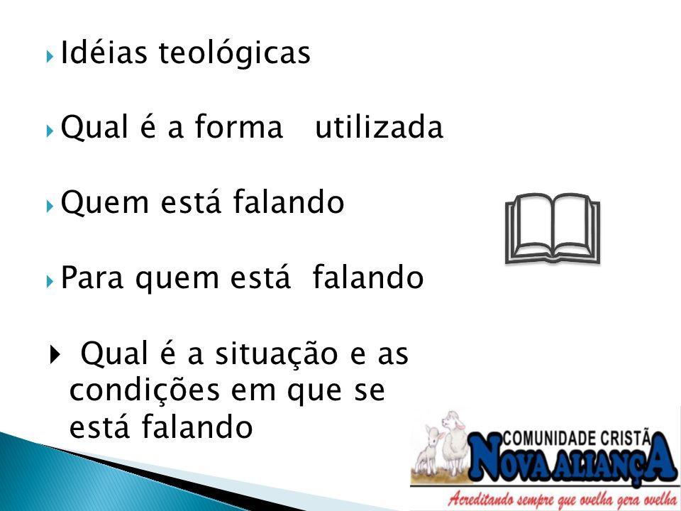  Idéias teológicas Qual é a forma utilizada Quem está falando