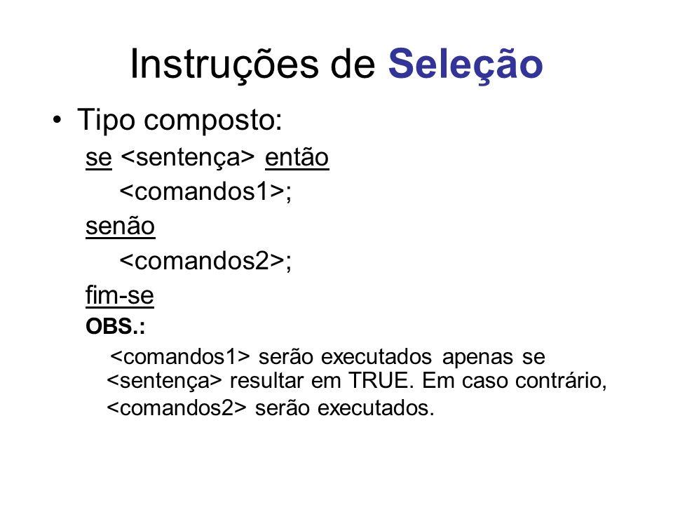 Instruções de Seleção Tipo composto: se <sentença> então