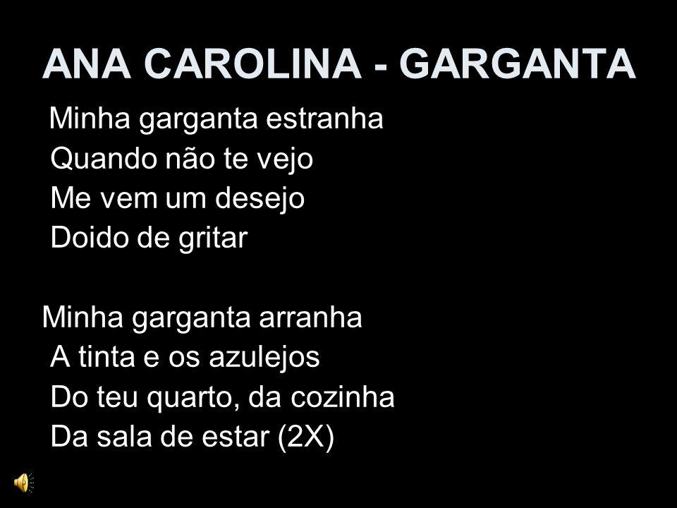 ANA CAROLINA - GARGANTA