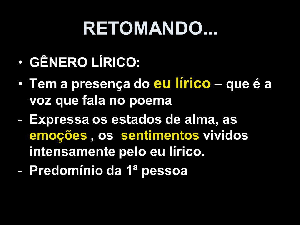 RETOMANDO... GÊNERO LÍRICO: