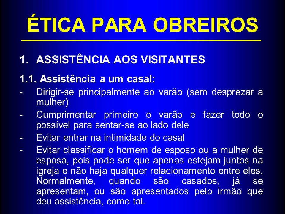 ÉTICA PARA OBREIROS ASSISTÊNCIA AOS VISITANTES