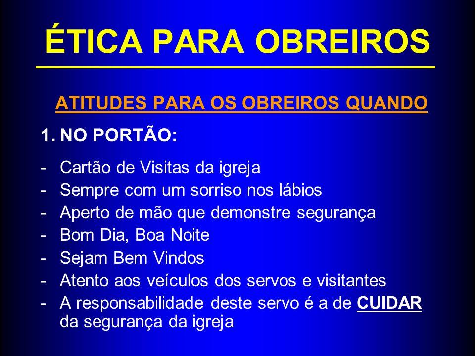 ATITUDES PARA OS OBREIROS QUANDO